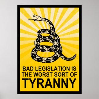 La mala legislación es la clase peor de tiranía póster