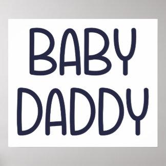 La mamá Baby Daddy (es decir padre) del bebé Póster