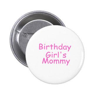 La mamá del chica del cumpleaños pin redondo de 2 pulgadas