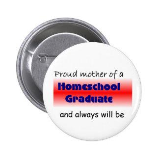 La mamá del graduado de Homeschooled Pin Redondo De 2 Pulgadas