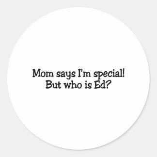 La mamá dice el Special Im pero quién es Ed Pegatinas Redondas