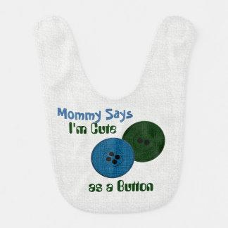 La mamá dice lindo como botón (azul/el verde) babero para bebé