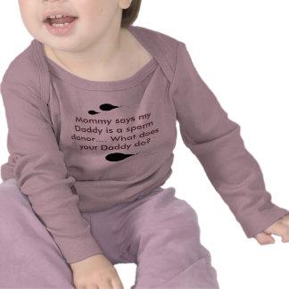 La mamá dice que mi papá es un donante de la esper camisetas