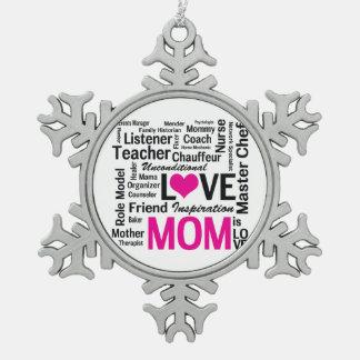 La mamá es amor - el día de madre o el cumpleaños adorno de peltre en forma de copo de nieve