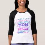 La mamá I lo hace toda la camiseta divertida