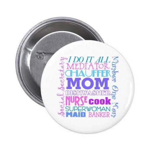 La mamá I lo hace todo el botón divertido Pins