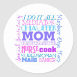 La mamá I lo hace todos los pegatinas divertidos Etiquetas Redondas