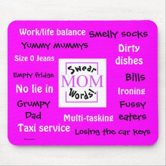 ¡La mamá jura palabras! ¡Tomadura de pelo y molest Mousepads