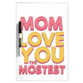 La mamá, le ama el más mostest pizarras blancas de calidad