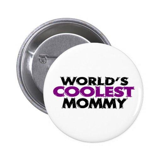 La mamá más fresca de los mundos pin redondo 5 cm