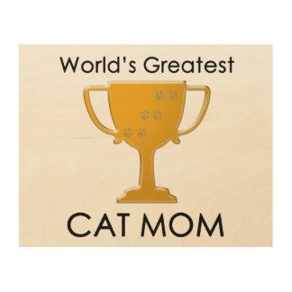 La mamá más grande del gato del mundo impresiones en madera