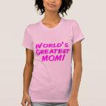 La mamá más grande del mundo camisetas