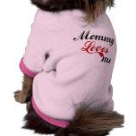 La mamá me ama camisetas de perro