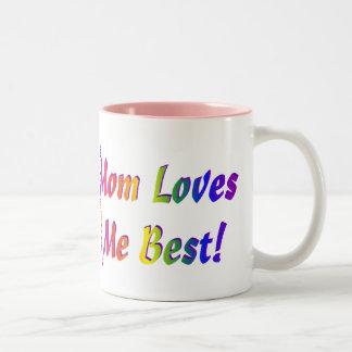 ¡La mamá me ama mejor! Taza