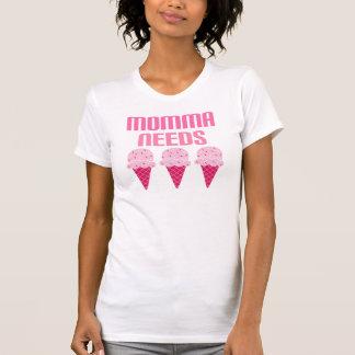 La mamá Momma divertido necesita el helado Camisetas