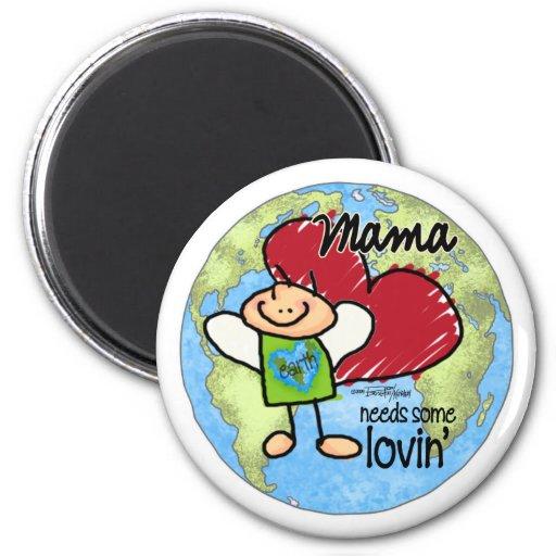 La mamá necesita algún Lovin - tarjeta del día de  Imán Redondo 5 Cm