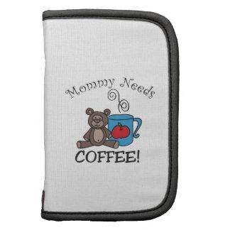 La mamá necesita el café organizadores