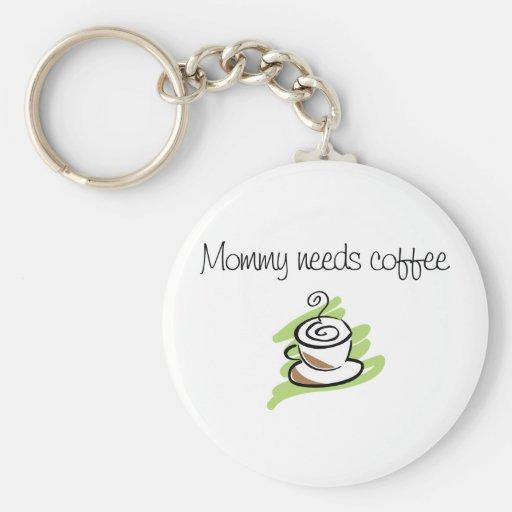 La mamá necesita el café llaveros