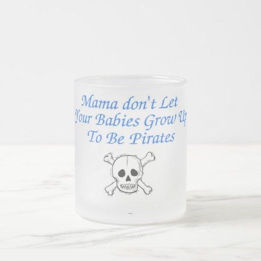 La mamá no deja a sus bebés crecer para ser pirata taza cristal mate
