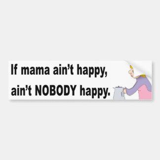 ¡La mamá no es feliz! Pegatina para el parachoques Pegatina De Parachoque