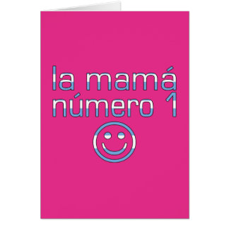 La Mamá Número 1 - Number 1 Mom in Argentine Card