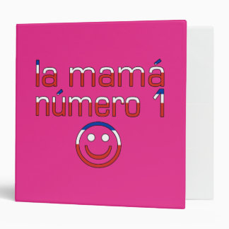 La Mamá Número 1 - Number 1 Mom in Chilean 3 Ring Binder