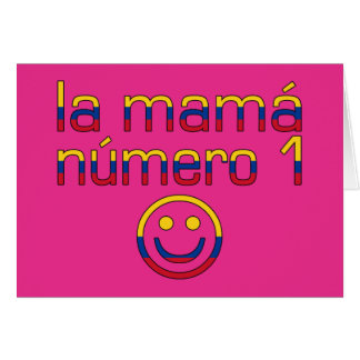 La Mamá Número 1 - Number 1 Mom in Colombian Card