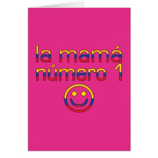 La Mamá Número 1 - Number 1 Mom in Ecuadorian Card