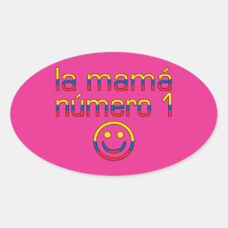 La Mamá Número 1 - Number 1 Mom in Ecuadorian Oval Sticker