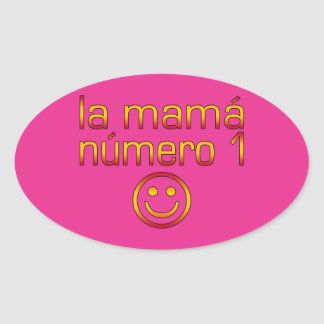 La Mamá Número 1 ( Number 1 Mom in Spanish ) Oval Sticker