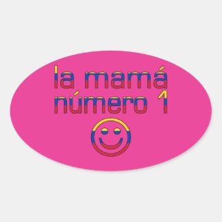 La Mamá Número 1 - Number 1 Mom in Venezuelan Oval Sticker