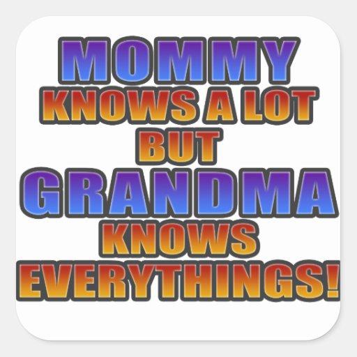 ¡La mamá sabe mucho, pero la abuela sabe todo! Pegatina Cuadrada