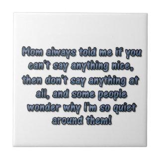 La mamá siempre me dijo… azulejo cuadrado pequeño
