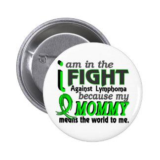 La mamá significa el mundo a mí linfoma pin redondo de 2 pulgadas