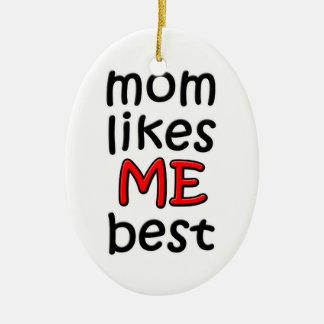 La mamá tiene gusto de mí el mejor ornamento ornamentos de reyes