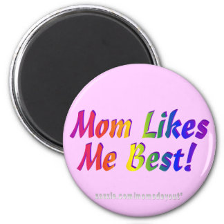 ¡La mamá tiene gusto de mí mejor! Imán Redondo 5 Cm