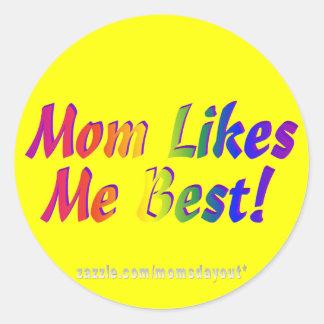 ¡La mamá tiene gusto de mí mejor! Pegatina Redonda