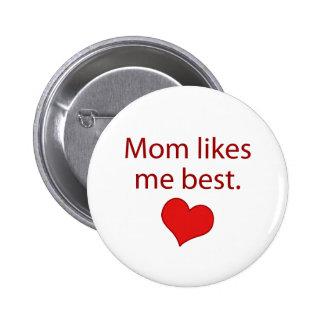 La mamá tiene gusto de mí mejor pin redondo 5 cm