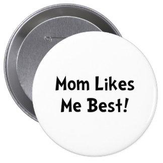 La mamá tiene gusto de mí mejor pin redondo de 4 pulgadas