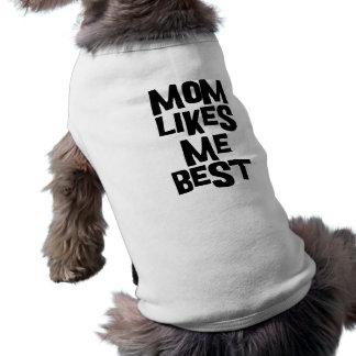 La mamá tiene gusto de mí mejor camiseta de perrito