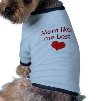 La mamá tiene gusto de mí mejor camisetas de perro