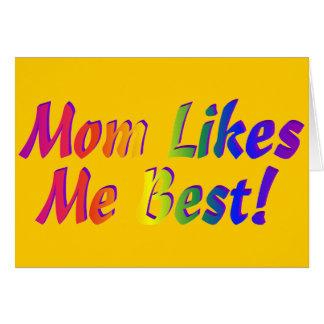 ¡La mamá tiene gusto de mí mejor! Tarjeta De Felicitación