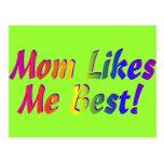 ¡La mamá tiene gusto de mí mejor! Tarjetas Postales