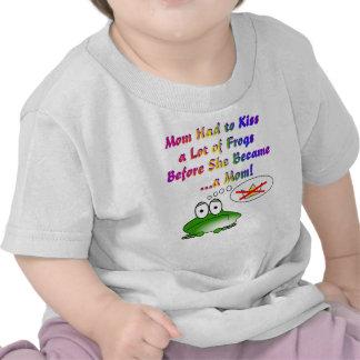 La mamá tuvo que besar muchas ranas para hacer una camisetas