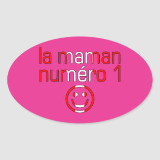La Maman Numéro 1 - Number 1 Mom in Canadian Oval Sticker