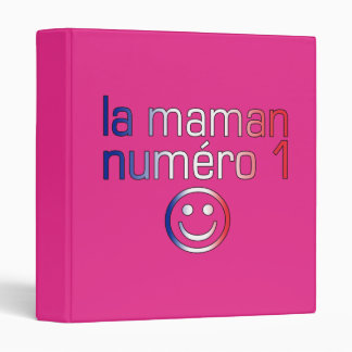 La Maman Numéro 1 ( Number 1 Mom in French ) 3 Ring Binder
