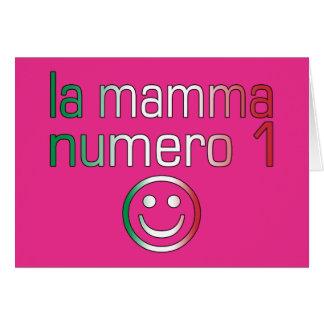 La Mamma Numero 1 ( Number 1 Mom in Italian ) Card
