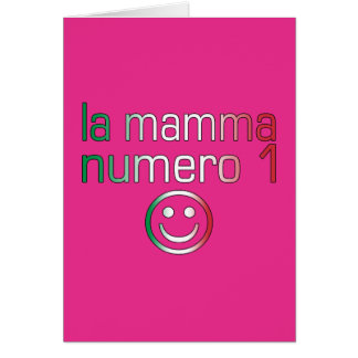 La Mamma Numero 1 ( Number 1 Mom in Italian ) Card