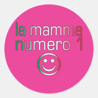La Mamma Numero 1 ( Number 1 Mom in Italian ) Classic Round Sticker