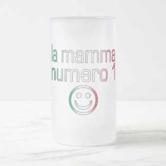 La Mamma Numero 1 ( Number 1 Mom in Italian ) Frosted Glass Beer Mug